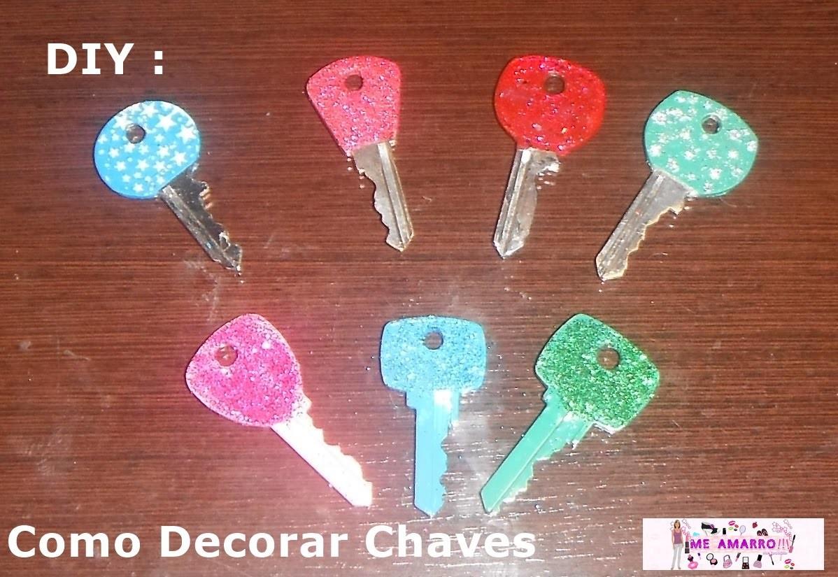 DIY: Como Decorar Chaves