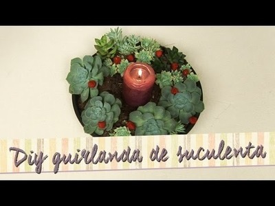 DIY - Guirlanda de natal de suculentas
