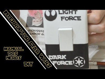 DIY NERD - INTERRUPTOR STAR WARS #manualdosnerds