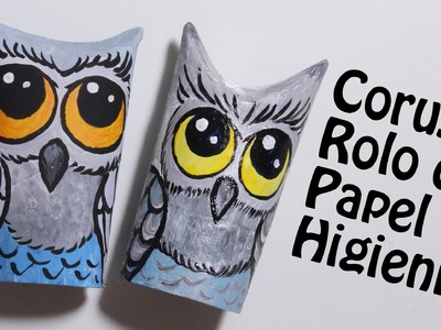 Coruja de rolo de papel higiênico. Owl from toilet paper roll.