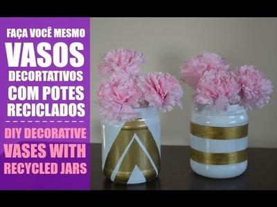 Faça você mesmo: potes decorativos :: DIY decorative vases with recycled jars