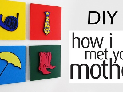 DIY: Quadros Decorativos Inspirados em HOW I MET YOUR MOTHER