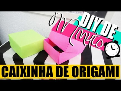 DIY DE MINUTO: COMO FAZER CAIXA DE ORIGAMI - O Blog da Ka ♥