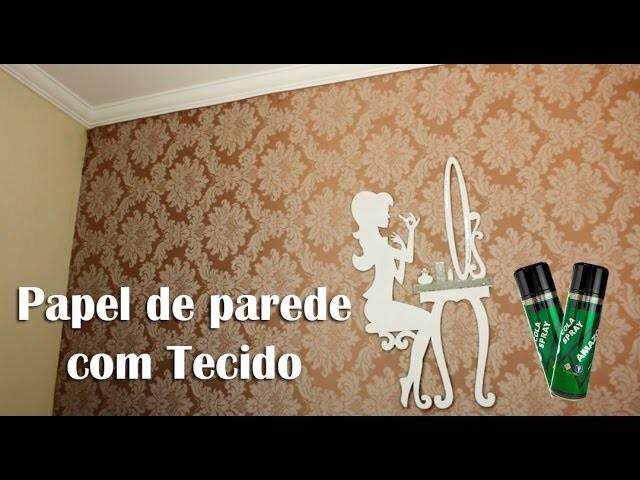 DIY- Papel de parede com TECIDO (opcao bem mais barata) por Thabatta Campos