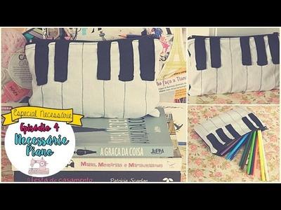 DIY| Necessaire Piano | Episódio 4
