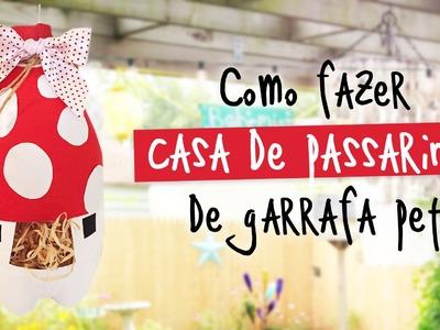 Casa de Passarinho de Garrafa Pet ♥ Reciclagem. DIY