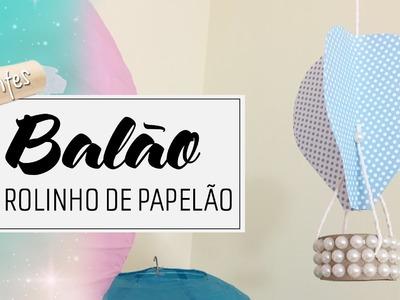 RECICLAGEM ROLO PAPEL HIGIÊNICO ♥ Balão Fofo. DIY