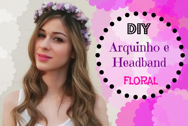 DIY: Arquinho e headband floral (faça você mesmo)