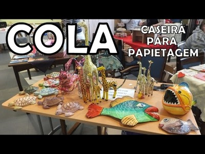 Como fazer cola caseira de farinha para Papietagem, handmade glue to make paper sculptures
