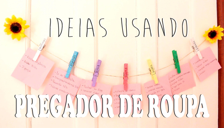 DIY: 8 IDEIAS USANDO PREGADOR DE ROUPAS