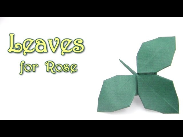 Origami Leaves for Rose Kawasaki - Yakomoga Origami tutorial