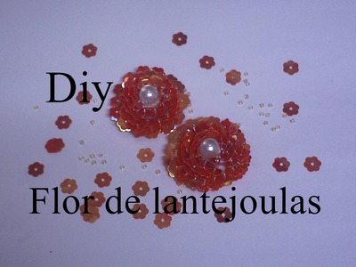 Flor de lantejoulas DIY. Flower sequins DIY