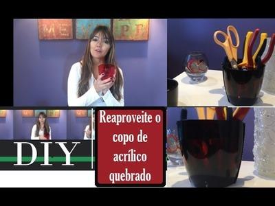 DIY | Recuperação de copo de acrílico