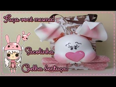 DIY - Sacolinha Coelha Dentuça!