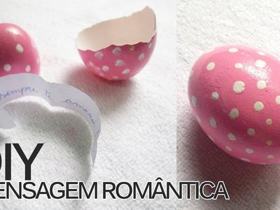 DIY: Mensagem romântica no ovo