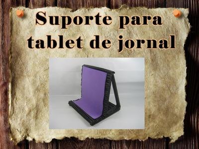4 - Artesanato e Reciclagem DIY - Como fazer um suporte de jornal para tablet