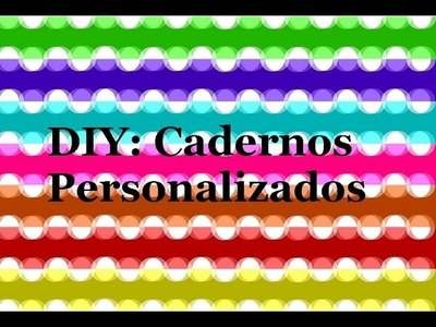 DIY: Cadernos Personalizados   Paola Pacco