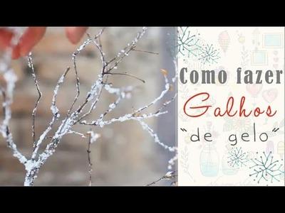 DIY Natal #1: Como fazer Galhos de gelo para arranjo de flores | por Isa Ribeiro - Na nossa vida