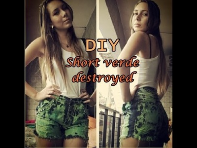 DIY - SHORT JEANS CUSTOMIZADO COM VERDE