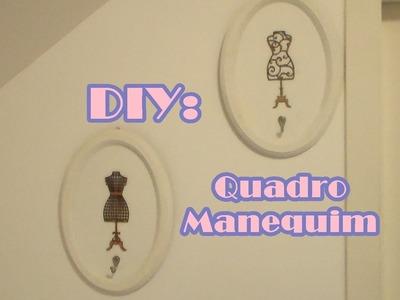 Quadro de Manequim - DIY | POR CAROL GOMES