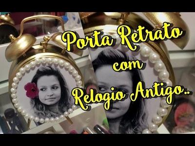 DIY: Porta Retrato com Relógio Antigo