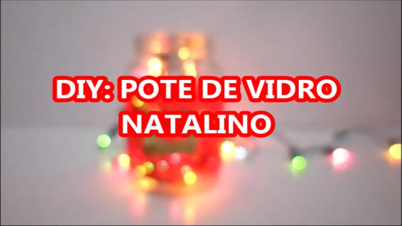 DIY - POTE DE VIDRO NATALINO & LUMINÁRIA NOEL