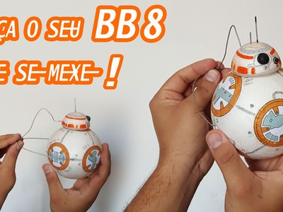 Como fazer o BB 8 que se mexe , How to make  BB-8, DY BB8