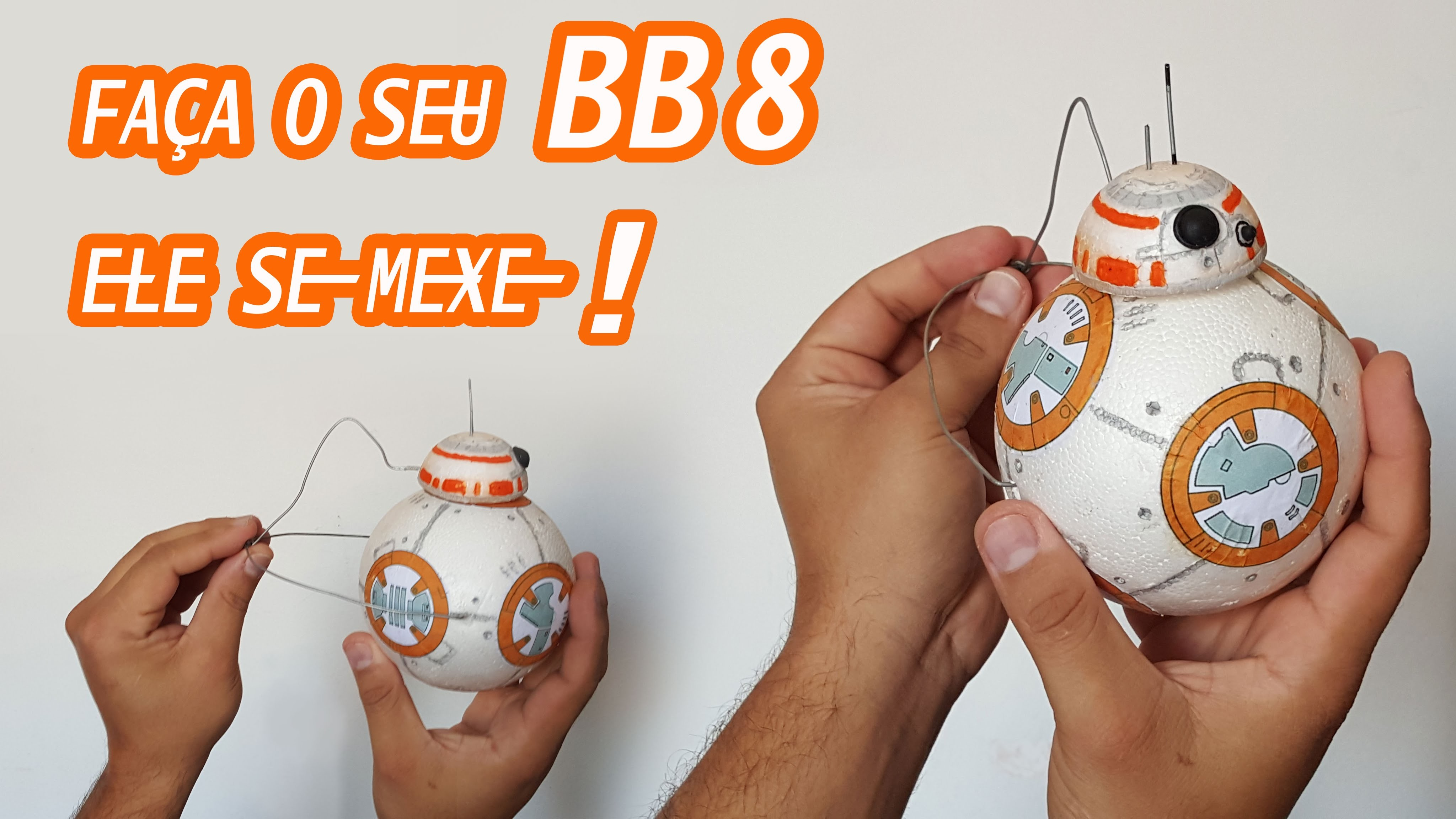 Como fazer o BB 8 que se mexe , How to make  BB-8, DY BB8