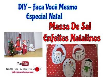 DIY Especial Natal - Massa de Sal (Enfeites Natalinos)