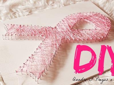 DIY ♥ Quadro c. Pregos e Linha (Especial #OutubroRosa)