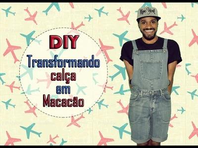 DIY - Transformando calça em Macacão.Jardineira