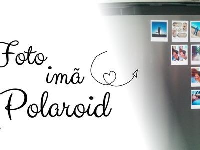Foto imã Polaroid - DIY Faça você mesmo