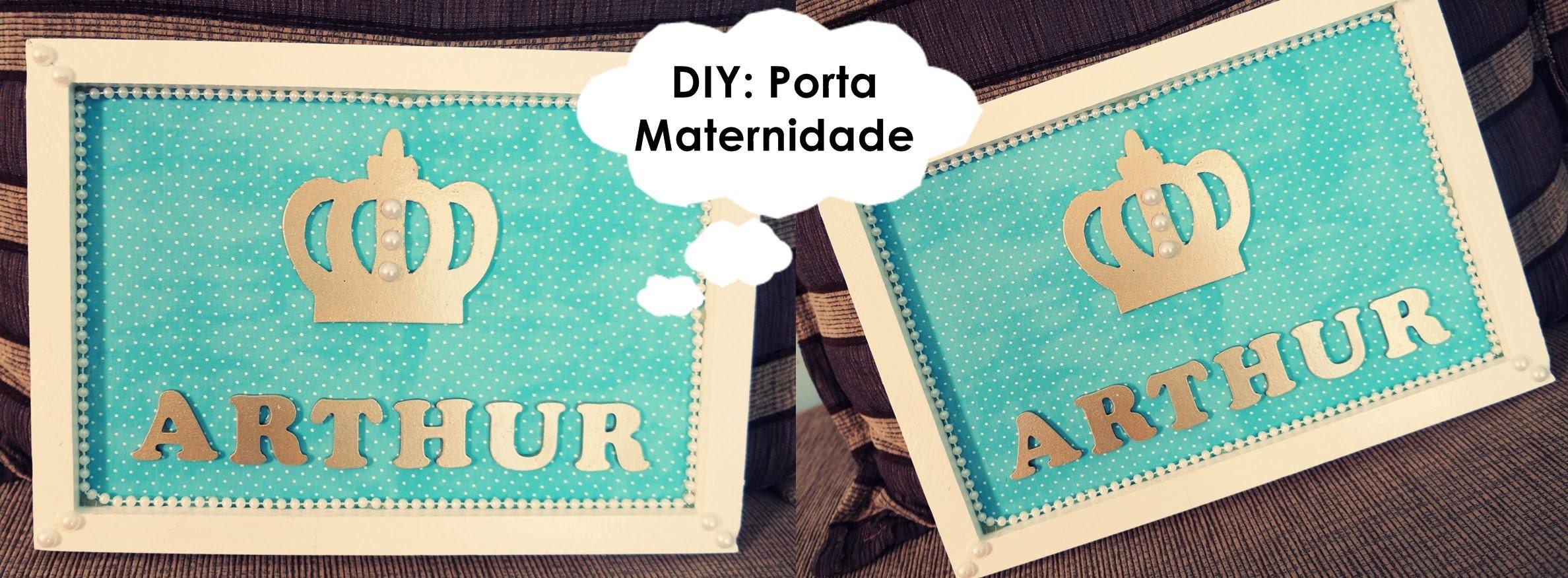 DIY: Como Fazer PORTA MATERNIDADE - Por Jéssica Rufino