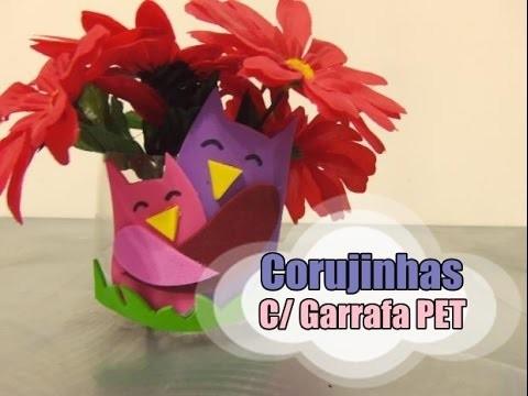 DIY.: Corujinhas c. Garrafa PET - Recycled Art