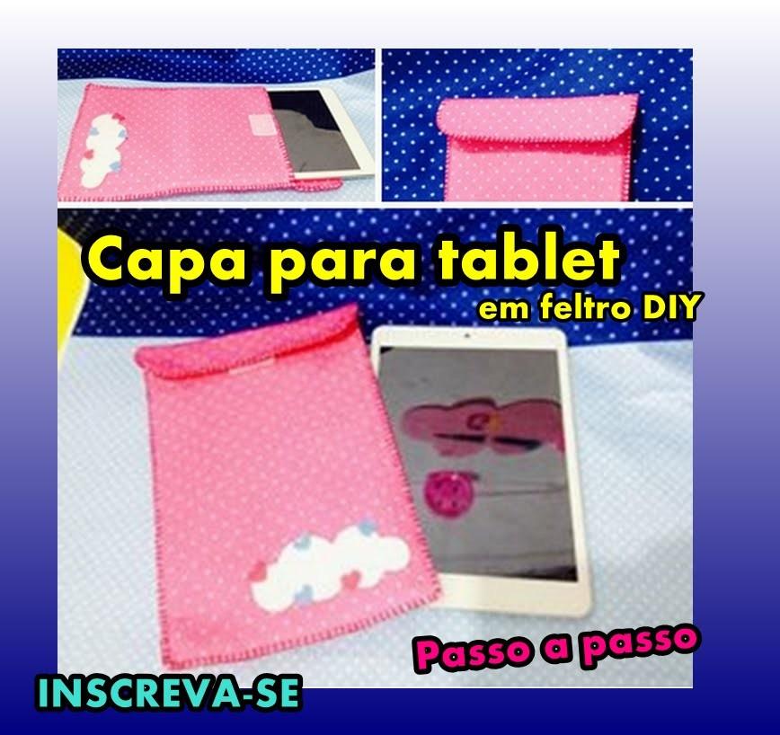 Capa para Tablet em feltro DIY Passo a passo