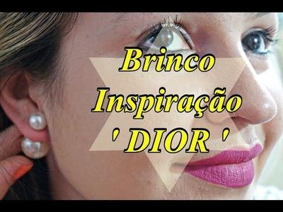 DIY: COMO FAZER  BRINCO INSPIRAÇÃO DIOR