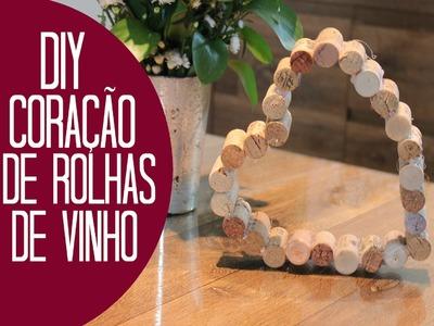 DIY - Coração de Rolhas de Vinho