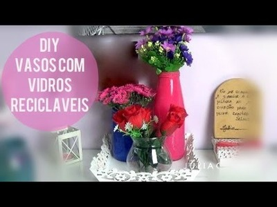 DIY ♡ Vasos com Vidros Recicláveis (fácil) | Decorando com pouco