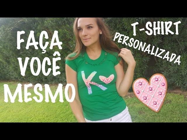 DIY - FAÇA VOCÊ MESMO: T-shirt. camiseta personalizada