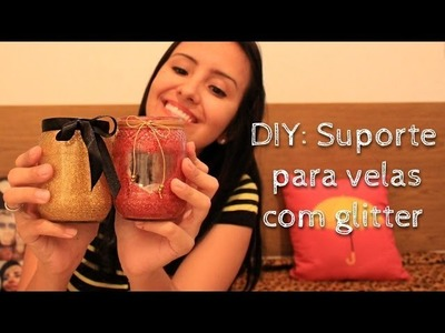 DIY: Suporte para Velas Romântico com Glitter