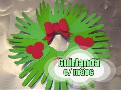 DIY.: Guirlanda c. mãos
