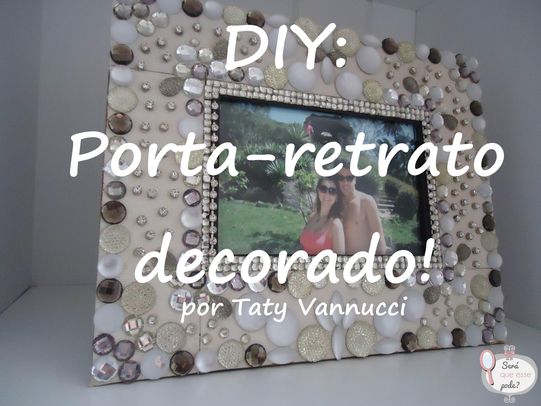 DIY: Porta-retrato decorado!