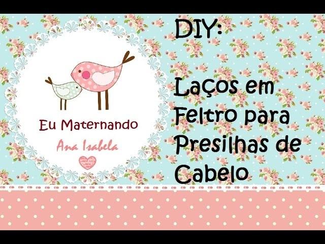 DIY Presilhas de Feltro em Laço - Eu Maternando