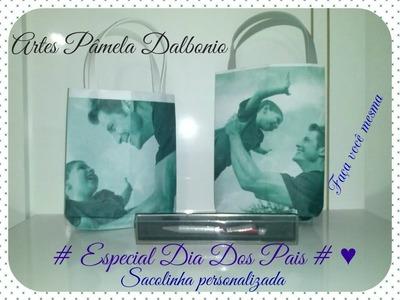 Faça uma linda Sacolinha personalizada com foto  # Especial Dia Dos Pais # ♥ Diy