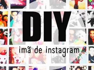 DIY - Imã de Instagram
