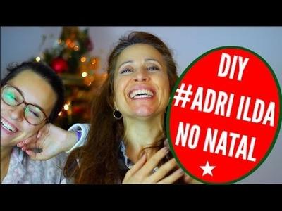 #AdriIldaNoNatal ♥ DIY - Peça de Decoração