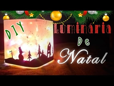 ☃☃DIY NATAL: Luminária Super Fácil de Natal ☃☃