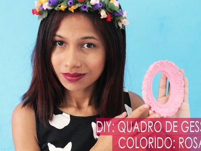 DIY: Quadro de Gesso Colorido: Rosa