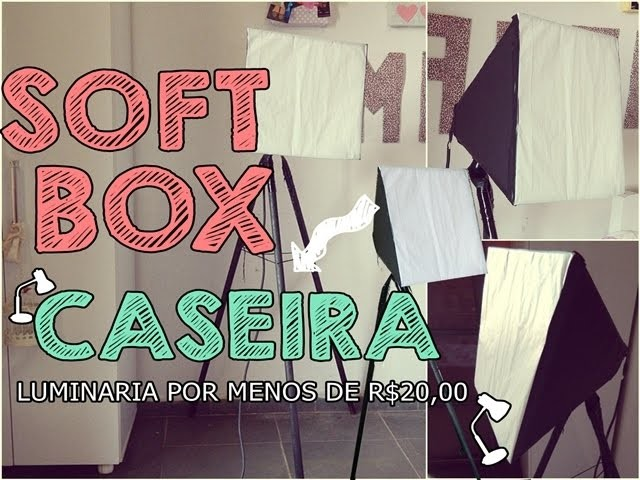 DIY : Softbox caseira ♥