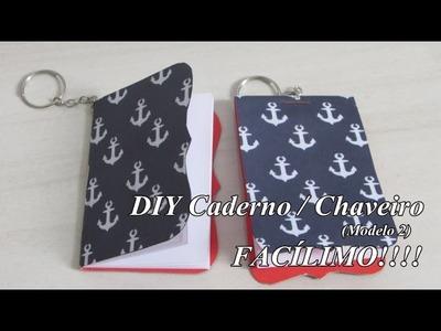 DIY - Caderno. Chaveiro (modelo 2) FACÍLIMO!!!!